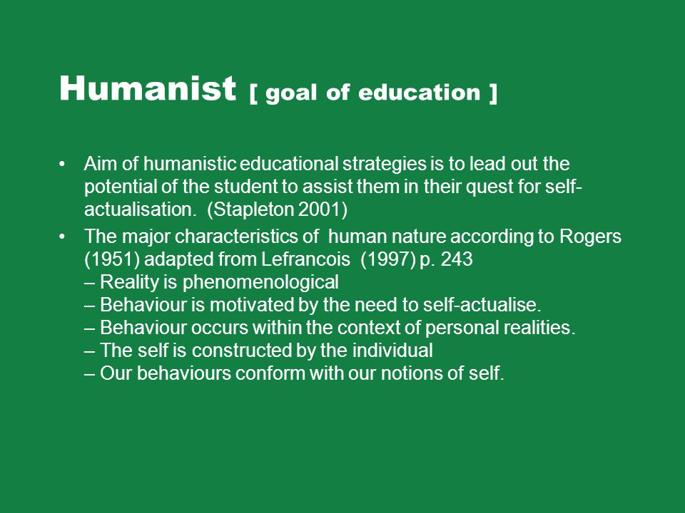 Humanist [ goal of education ]